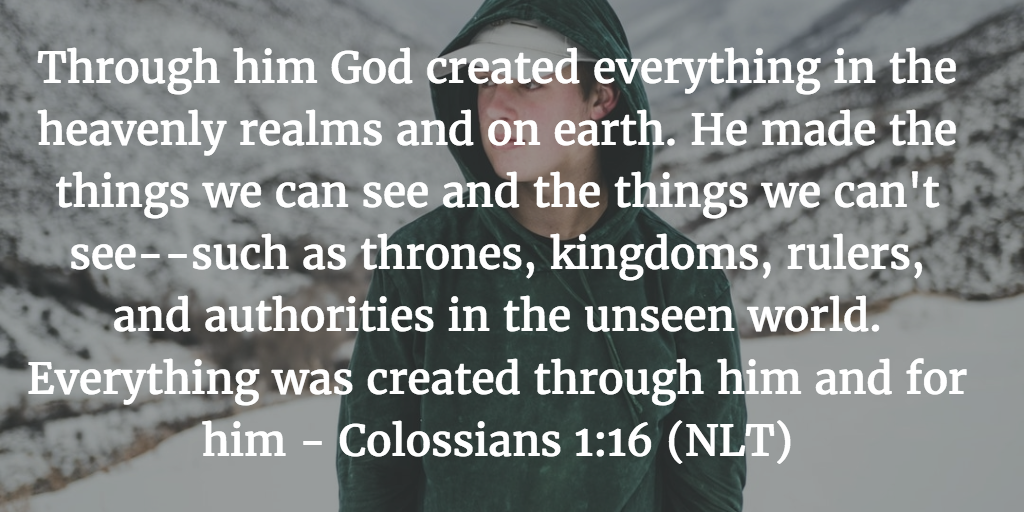 Daily Bible Verse and Devotion - Col 1:16 Teens Dreams Destiny Purpose