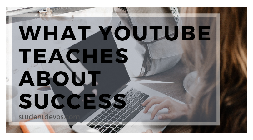 What YouTube Teaches About Success Teen Devotion