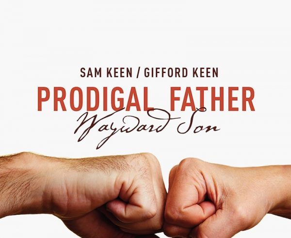 The Prodigal Father Wayward Son