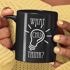 What Chu Think? Mugs