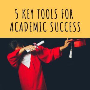 5 key tools to achieve academic success