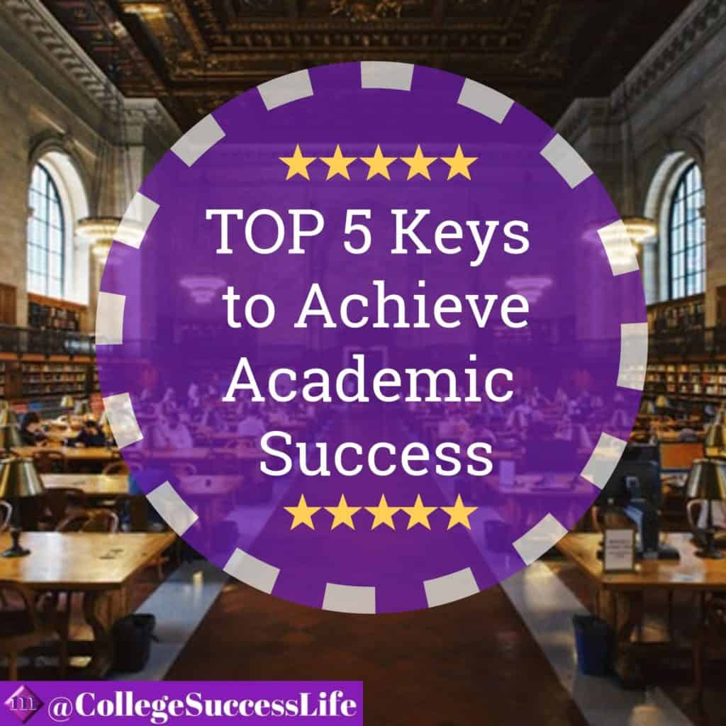 College Success Life 5 Keys to Academic Success