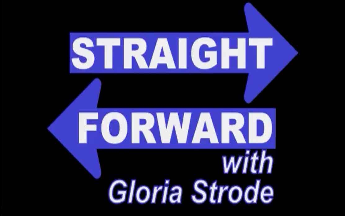 Straight Forward with Gloria Strode