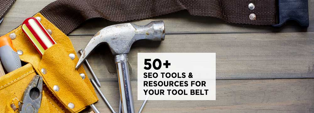 50+ SEO Resources & Tools for Content Marketers