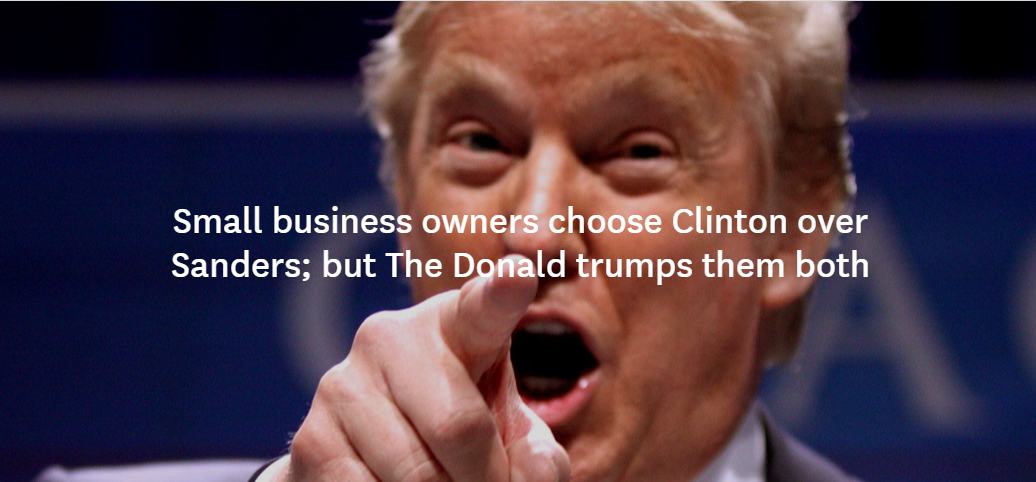 SURVEY: With Small Biz Owners Hillary Beats Bernie, but Donald Trumps Both
