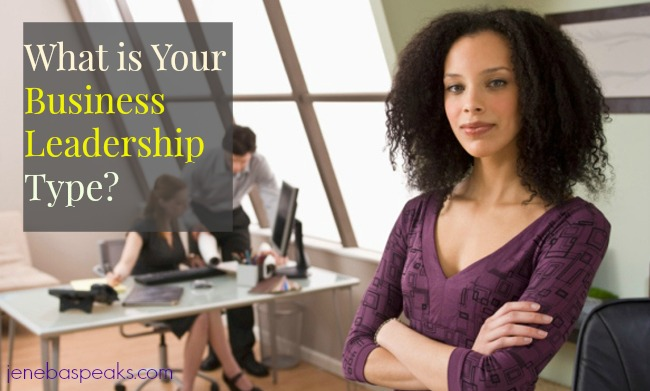 Which of these 4 Types of Business Leadership Styles Do You Have?