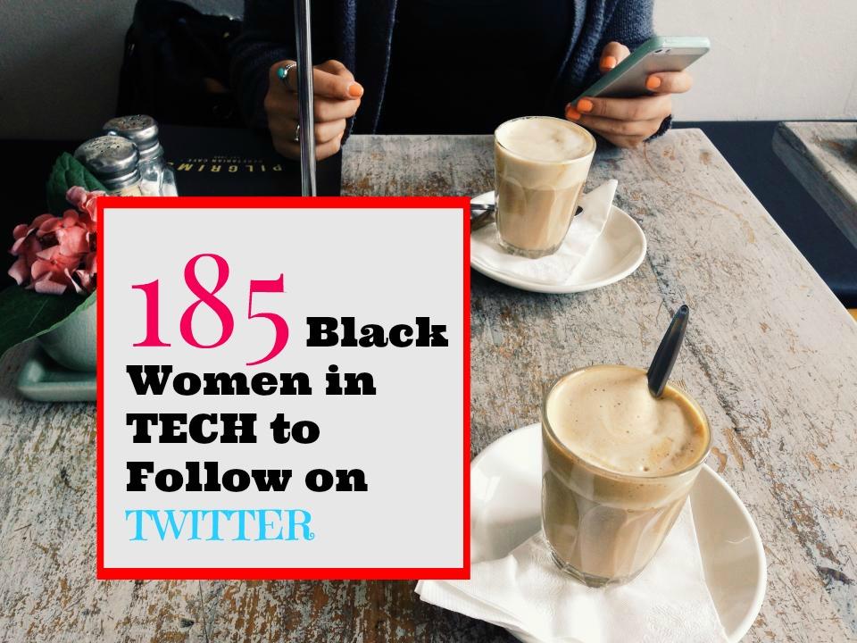 UPDATED: 185 Black Women in Tech to Follow On Twitter