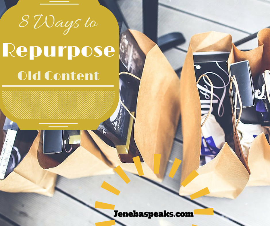 8 Ways to Repurpose Old Content