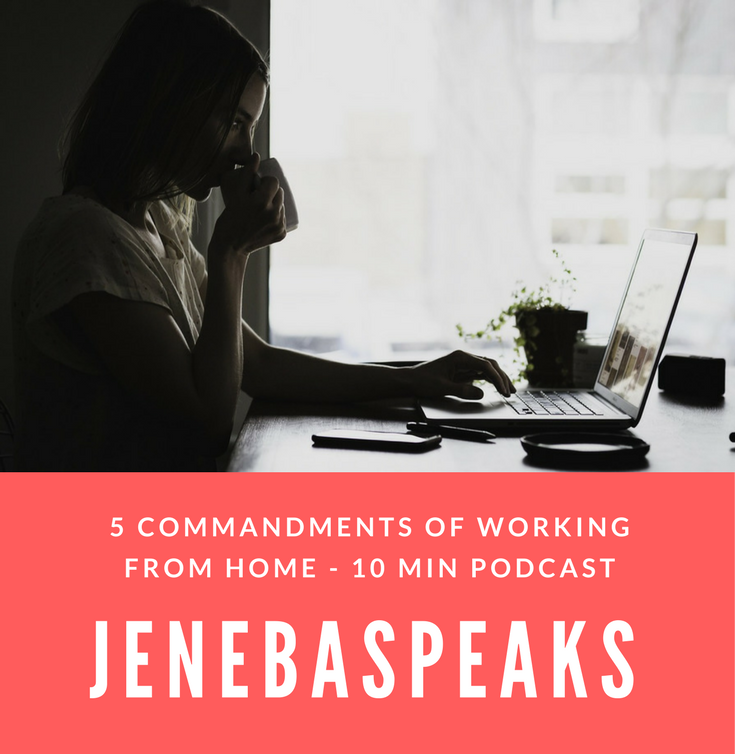 Ep 38: 5 Commandments of Working From Home (10 Min Podcast)