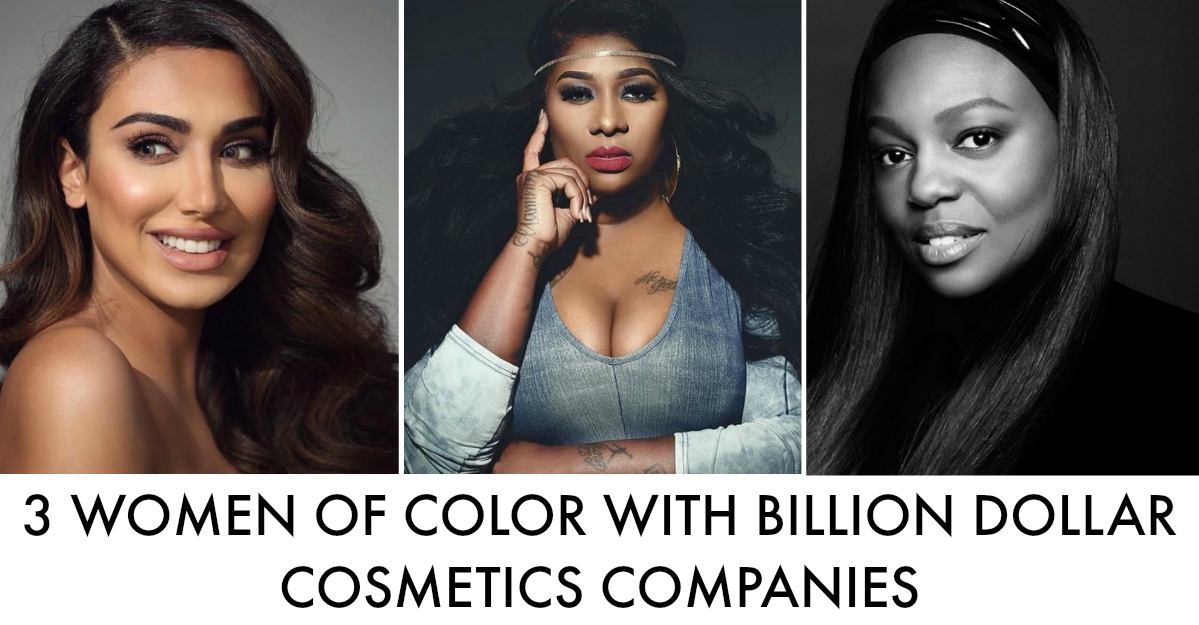 3 Women of Color MakeUp Bosses with $1B Companies