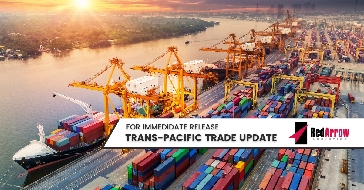 Trans-Pacific Trade Update | Red Arrow Logistics