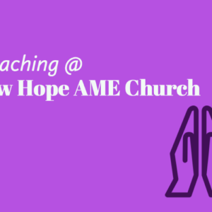 Preaching at New Hope AME Church