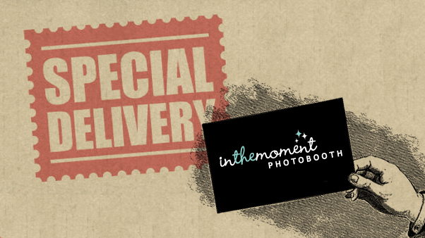 Stamp that says - Special Delivery - and a hand holding an In The Moment Photobooth business card