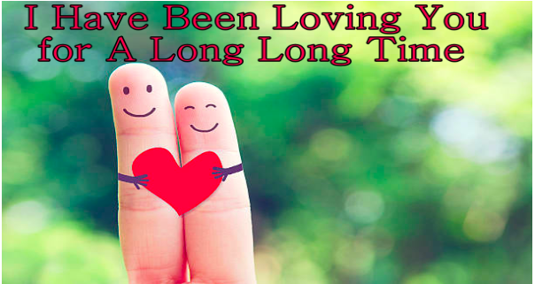 I Have Been Loving You for A Long Long Time- Love Letter