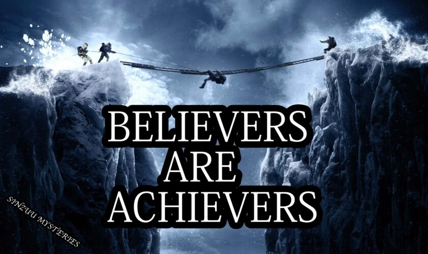 Believers Are Great Achievers- ARTICLE