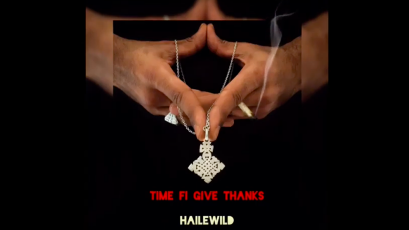 TIME FI GIVE THANKS- HAILE WILD -Mp3 Free Download