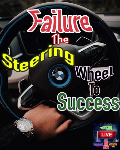 Failure The Steering Wheel to Success