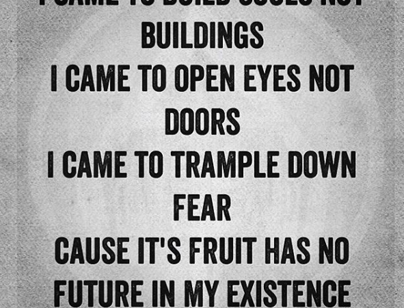 I came to build souls- Awakening Quote