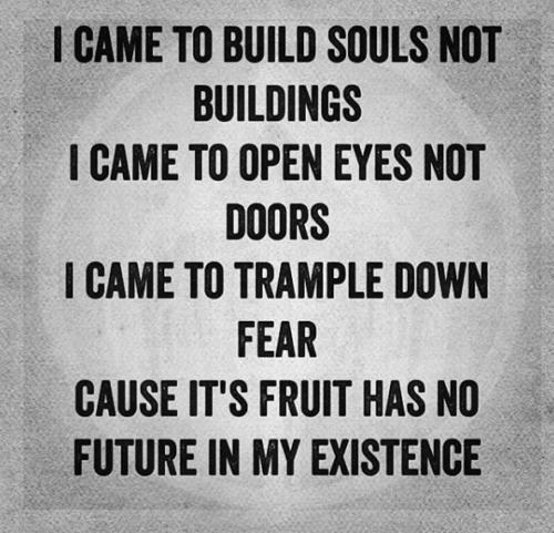 I came to build souls- sinzuuliveblog