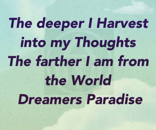The deeper i harvest- Dream Quote