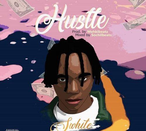 SWhite – Hustle Mp3 Free Fast Download
