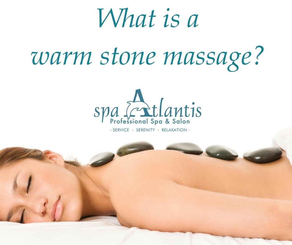 spa atlantis new orleans What is a warm stone massage-