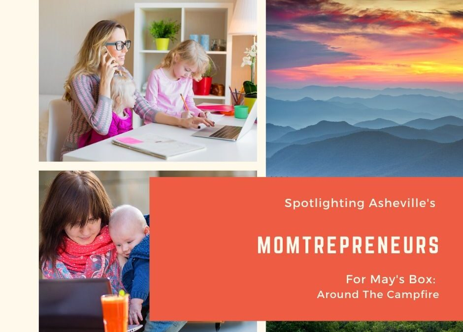 Celebrating Asheville's Momtrepreneurs in May!