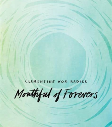 Book Review – Mouthful of Forevers by Clementine Von Radics