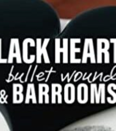 Book Review – Black Hearts, Bullet Wounds and Barrooms by Stein and Roberts