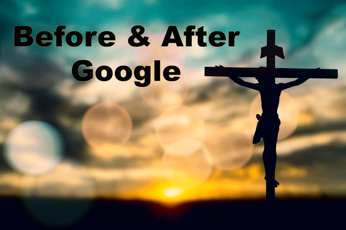 Before Christ and After Google …
