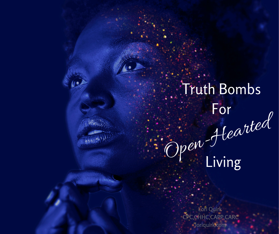 Truth Bombs For Open-Hearted Living