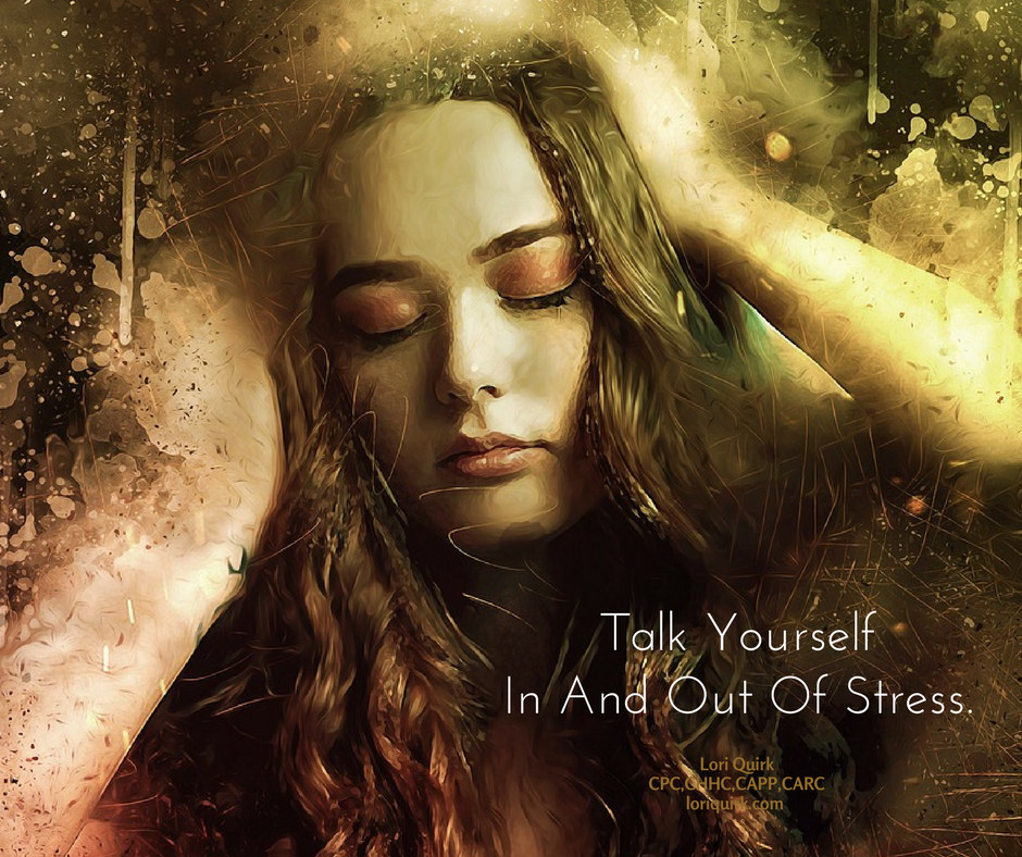 Talk Yourself In And Out Of Stress