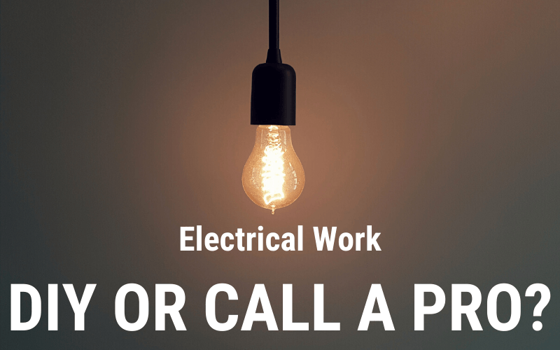 Electrical Work: DIY or Call a Pro?