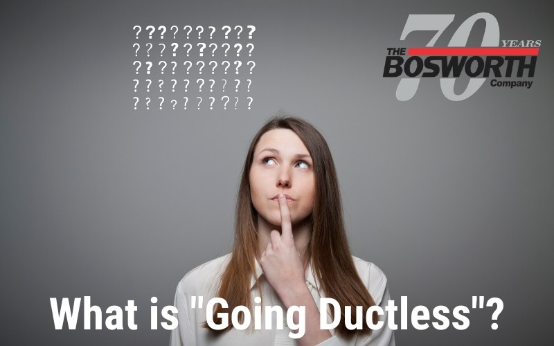 "What is ""Going Ductless""?"