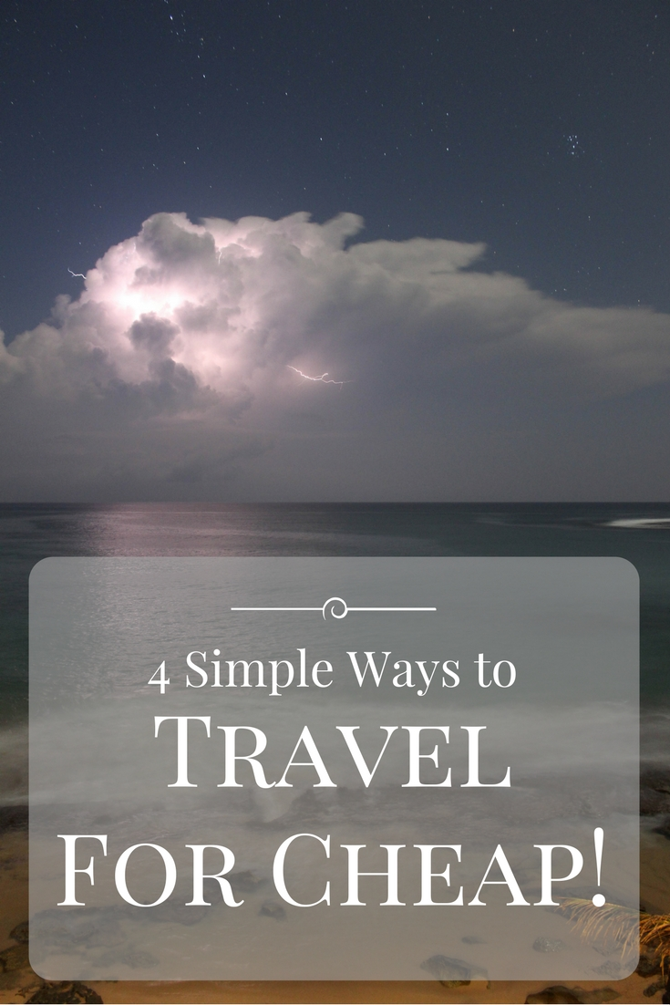 4 Simple Ways to Travel For Cheap