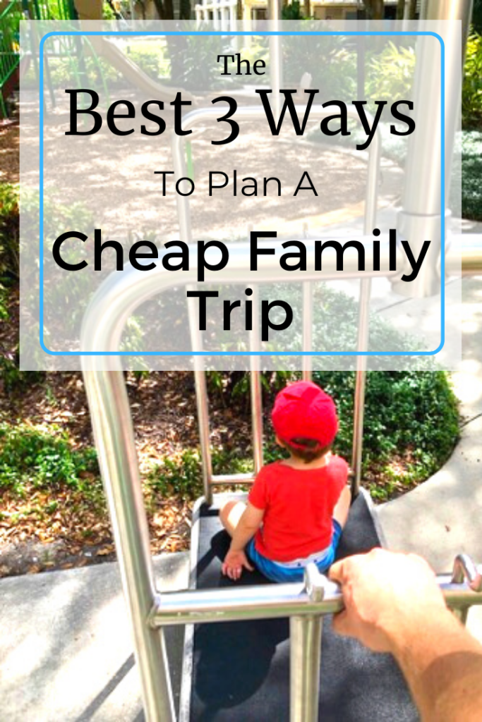 Best 3 Ways To Plan a Cheap Family Trip