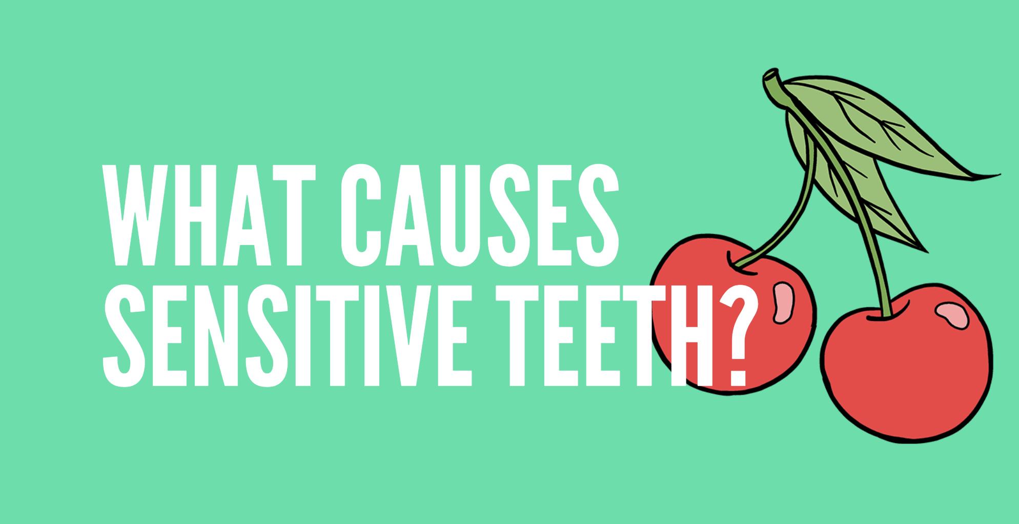 What causes sensitive teeth?