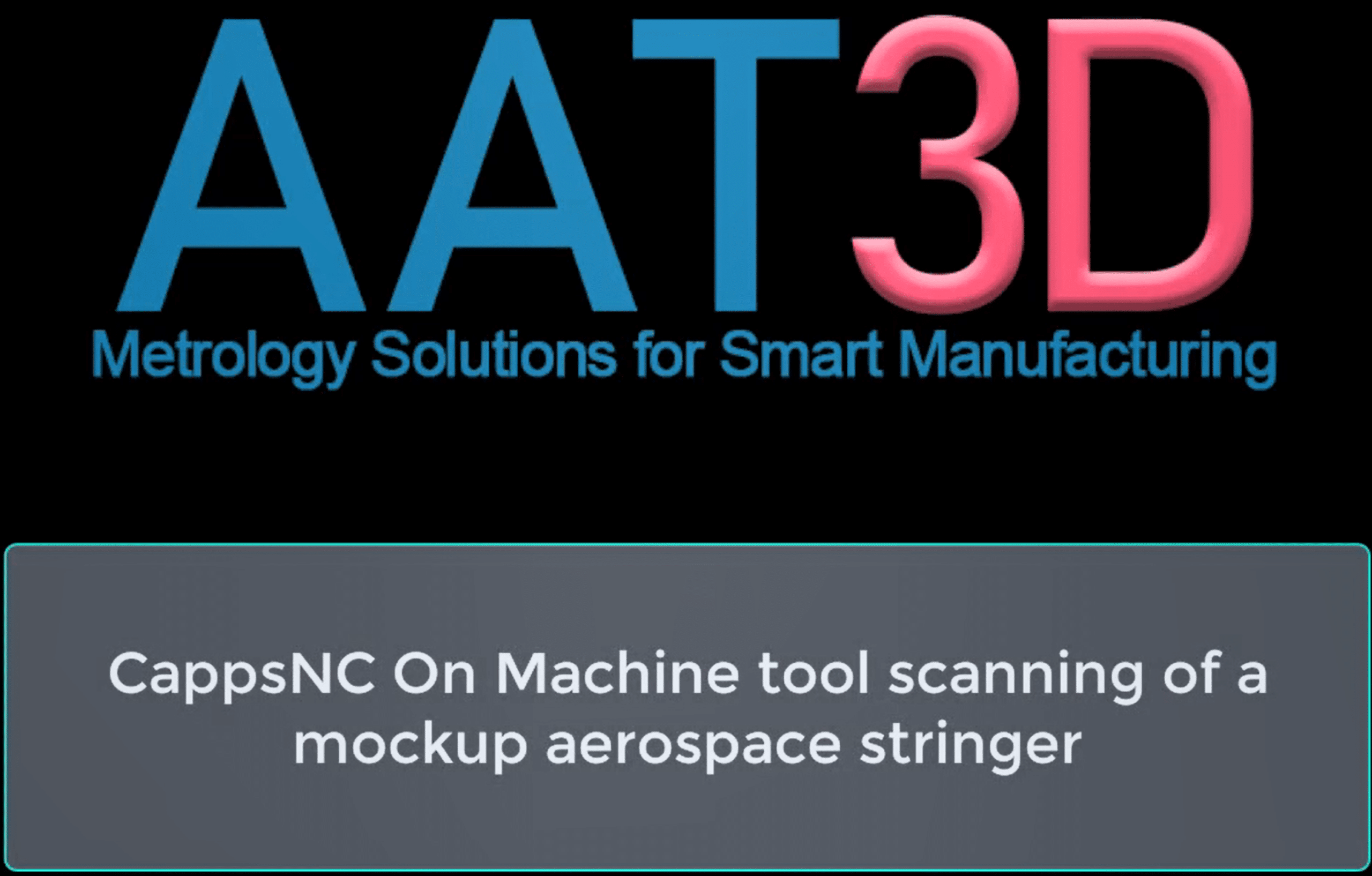 AAT Capps video showing on-machine probing cycle with a blue light laser scanner