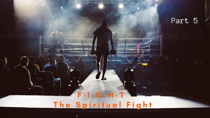 F-I-G-H-T The Spiritual Fight-5