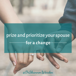 prize and prioritze your spouse for a change