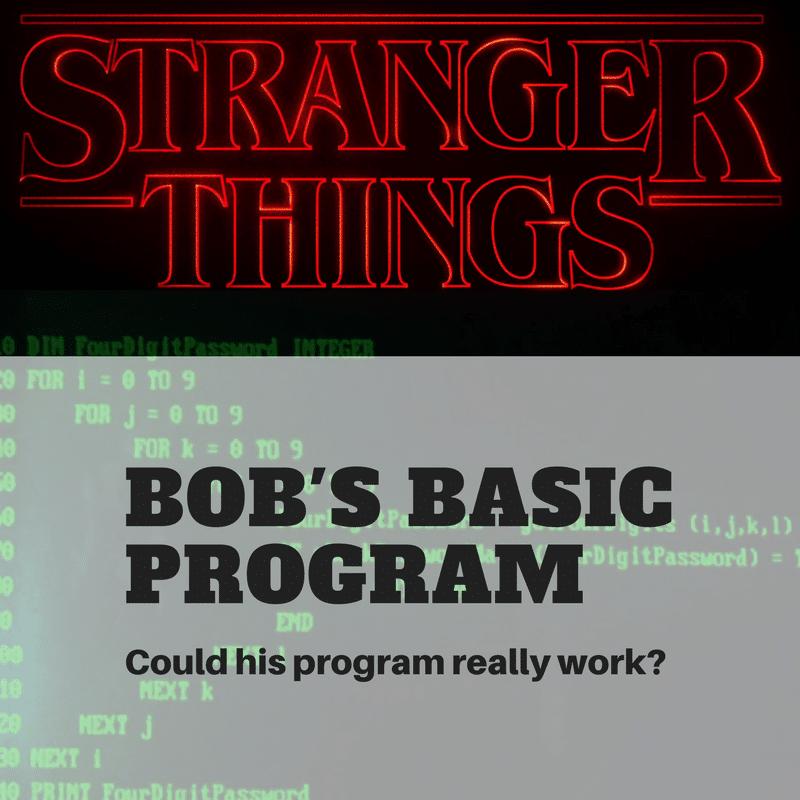 Stranger Things Bob's BASIC Program