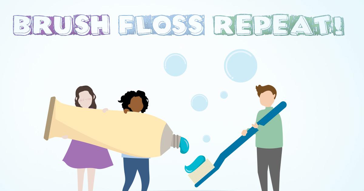 brush floss repeat