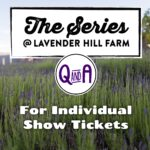 The Series Q&A for Individual Show Tickets