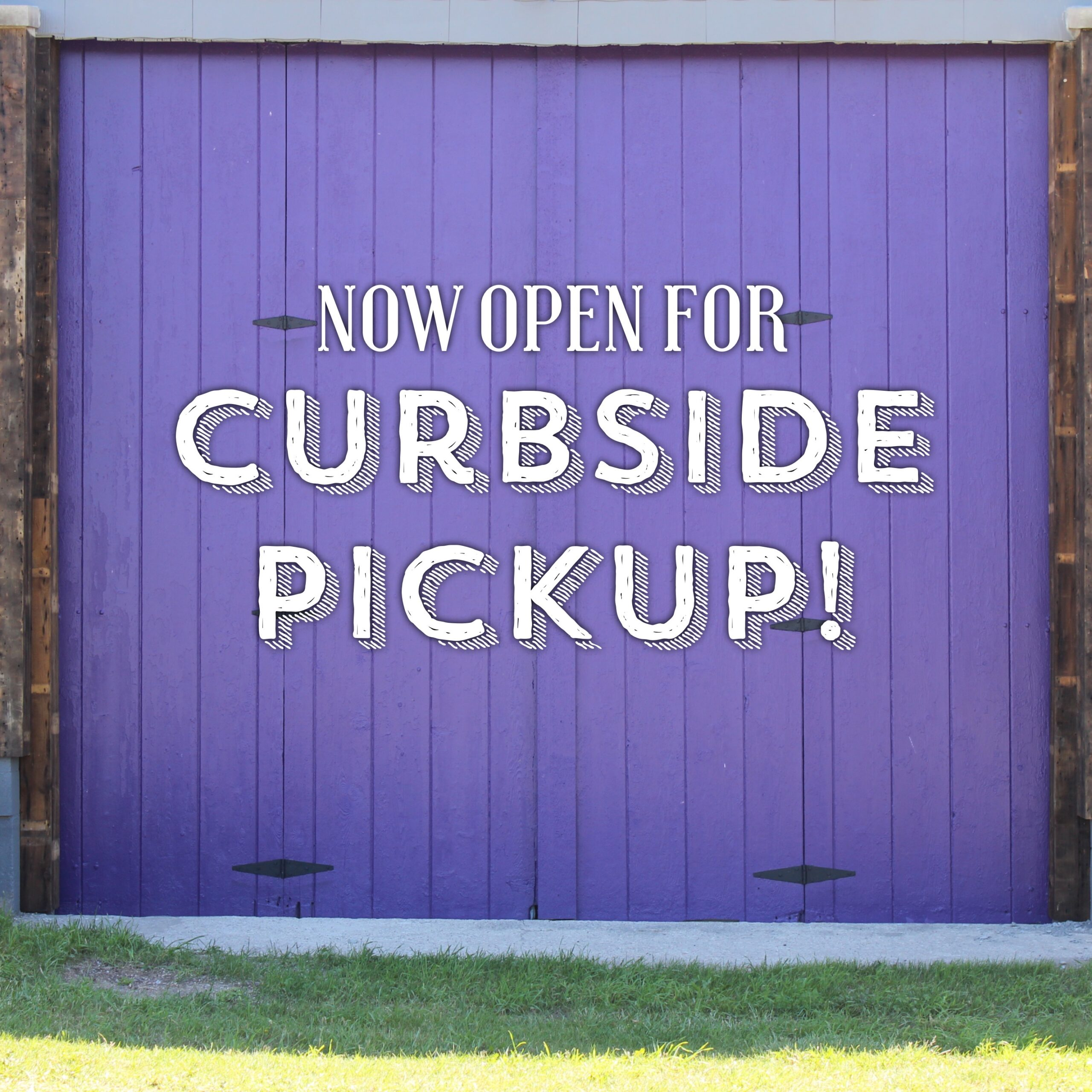 Open for Curbside Pickup!
