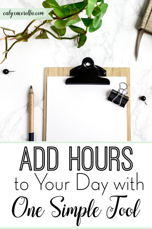 Add Hours to Your Day with One Simple Tool | Calyx and Corolla