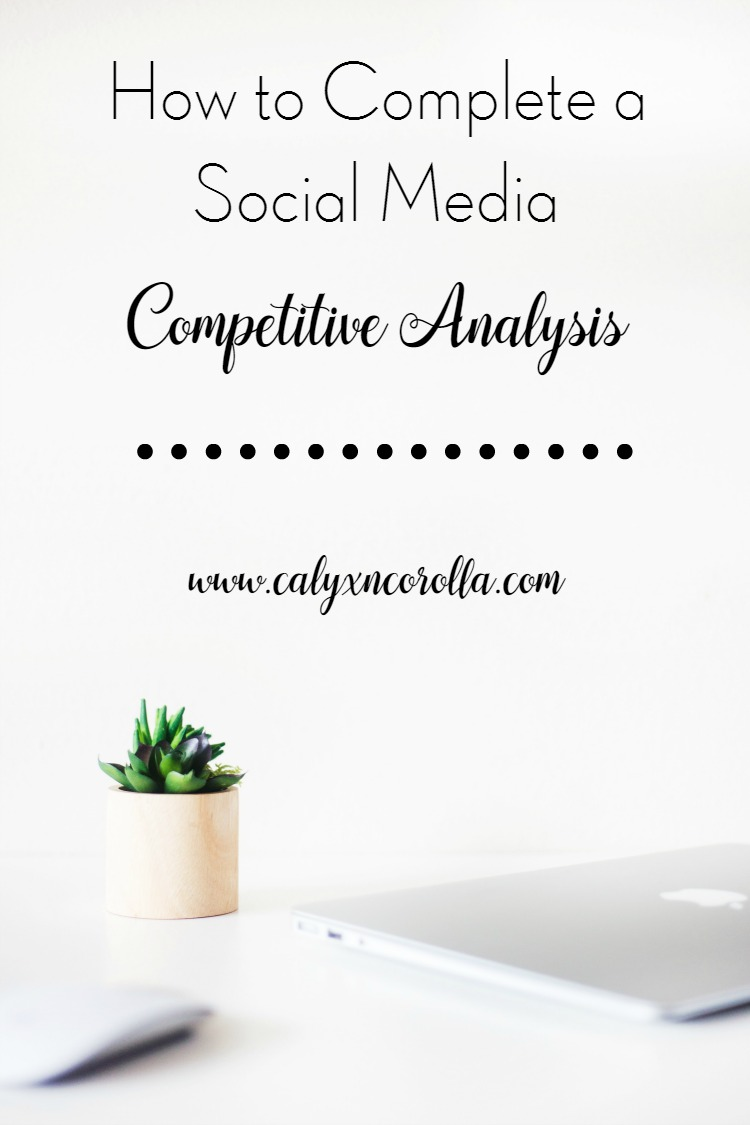 Over the past few weeks, we've been working together to take the overwhelm and frustration out of social media marketing. We're working together to create a social media marketing plan. Now, it's time to take a look at our competition. Let's complete a social media competitive analysis and apply that information to our own social media marketing! | Calyx and Corolla