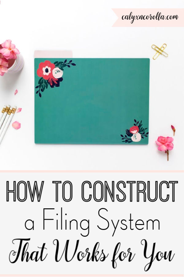 How to Construct a Filling System That Works for YOU! | Calyx and Corolla