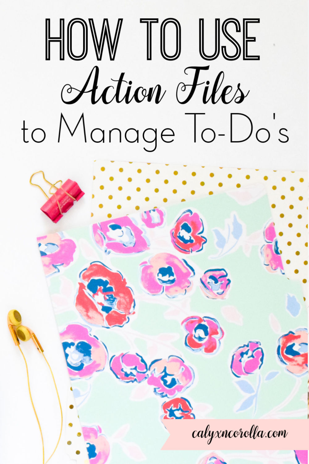 How to Use Action Files to Manage To-Do's | Calyx and Corolla