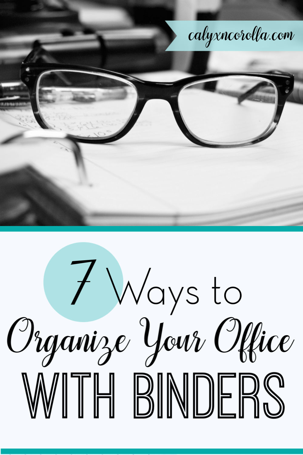 7 Ways to Organize Your Office with Binders   Calyx and Corolla