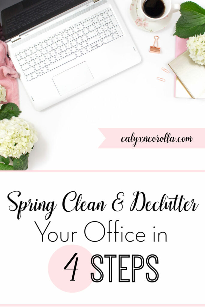 Spring Clean and Declutter Your Office in 4 Steps | Calyx and Corolla
